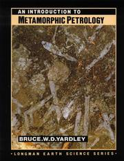 Cover of: An Introduction to Metamorphic Petrology (Longman Earth Science Series) | B.W.D. Yardley