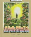 Cover of: Near-death experiences | Elaine Landau