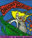 Cover of: Onions and garlic | Eric A. Kimmel