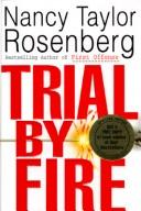 Cover of: Trial by fire | Nancy Taylor Rosenberg
