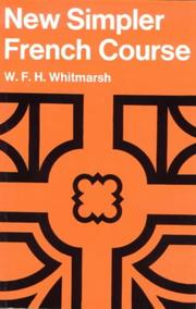 Cover of: A New Simpler French Course by W. F. H. Whitmarsh