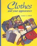 Cover of: Clothes and your appearance | Louise A. Liddell