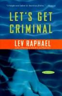 Cover of: Let's Get Criminal | Lev Raphael