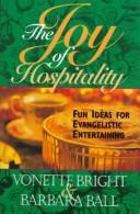 Cover of: The joy of hospitality by Vonette Z. Bright