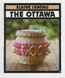 Cover of: The Ottawa by Elaine Landau