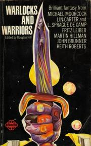 Cover of: Warlocks and Warriors by Douglas Hill, Michael Moorcock, Lin Carter, Martin Hillman, Keith Roberts, Fritz Leiber, L. Sprague De Camp, John Brunner