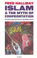 Cover of: Islam and the myth of confrontation by Fred Halliday