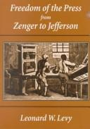 Cover of: Freedom of the press from Zenger to Jefferson | Leonard Williams Levy