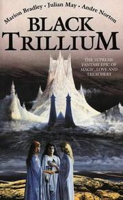 Cover of: Black Trillium | Marion Zimmer Bradley, Julian May, Andre Norton