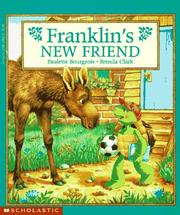 Cover of: Franklin's new friend by Paulette Bourgeois