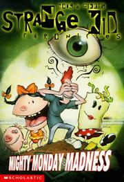 Cover of: Mighty Monday Madness (Strange Kid Chronicles) by Doug Tennapel