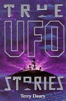 Cover of: True UFO Stories (True Stories S.) by Terry Deary