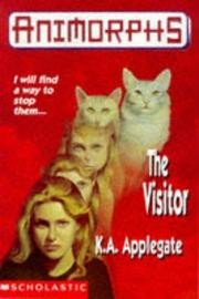 Cover of: The visitor by Katherine A. Applegate