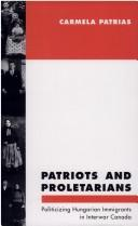 Cover of: Patriots and proletarians | Carmela Patrias
