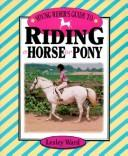 Cover of: Young rider's guide to riding a horse or pony | Lesley Ward