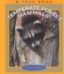 Cover of: Temperate forest mammals by Elaine Landau