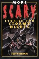 Cover of: More scary stories for stormy nights | Scott Ingram