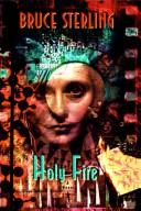 Cover of: Holy Fire | Bruce Sterling