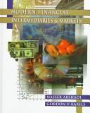 Cover of: Modern financial intermediaries and markets | Nasser Arshadi