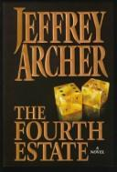 Cover of: The fourth estate | Jeffrey Archer