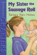 Cover of: My sister the sausage roll | Barbara Ware Holmes