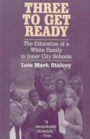 Cover of: Three to get ready | Lois Mark Stalvey