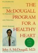 Cover of: The McDougall program for a healthy heart by John A. McDougall