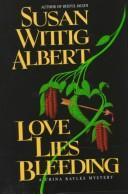 Cover of: Love lies bleeding by Susan Wittig Albert