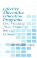 Cover of: Effective alternative education programs | Christopher Scott Chalker