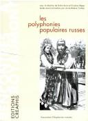Cover of: Les Polyphonies populaires russes | Simha Arom, Meyer, Christian