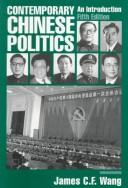 Cover of: Contemporary Chinese politics | James C. F. Wang, James C.F. Wang, James C. Wang, Sergio A. Albeverio