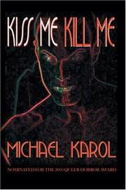 Cover of: Kiss Me Kill Me by Michael Karol