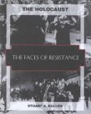 Cover of: The faces of resistance by Stuart A. Kallen