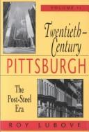 Cover of: Twentieth-century Pittsburgh by Roy Lubove