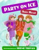 Cover of: Party on ice | Amy Hest