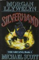 Cover of: Silverhand | Morgan Llywelyn