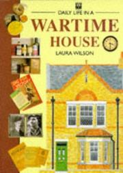 Cover of: Daily Life in a Wartime House (Daily Life) | Laura Wilson