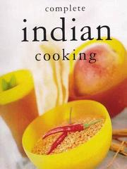Cover of: Complete Indian Cooking | Inc. Sterling Publishing Co.