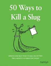 Cover of: 50 ways to kill a slug by Ford, Sarah.