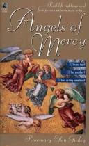 Cover of: Angels of mercy by Rosemary Guiley
