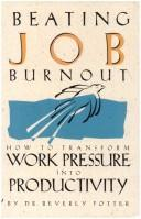 Cover of: Beating job burnout by Beverly A. Potter