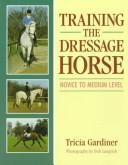 Cover of: Training the Dressage Horse | Tricia Gardiner