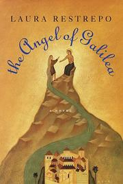 Cover of: The angel of Galilea | Laura Restrepo