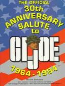 Cover of: The Official 30th Anniversary Salute to Gi Joe 1964-1994 | Vincent Santelmo
