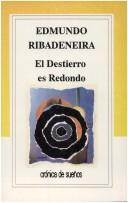 Cover of: El destierro es redondo by Edmundo Ribadeneira
