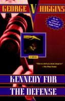 Cover of: Kennedy for the defense by George V. Higgins
