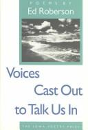 Cover of: Voices cast out to talk us in | Ed Roberson