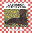 Cover of: Labrador retrievers | Stuart A. Kallen