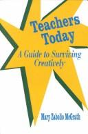 Cover of: Teachers today by Mary Zabolio McGrath