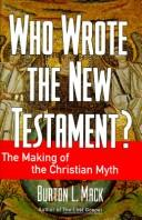 Cover of: Who wrote the New Testament? | Burton L. Mack
